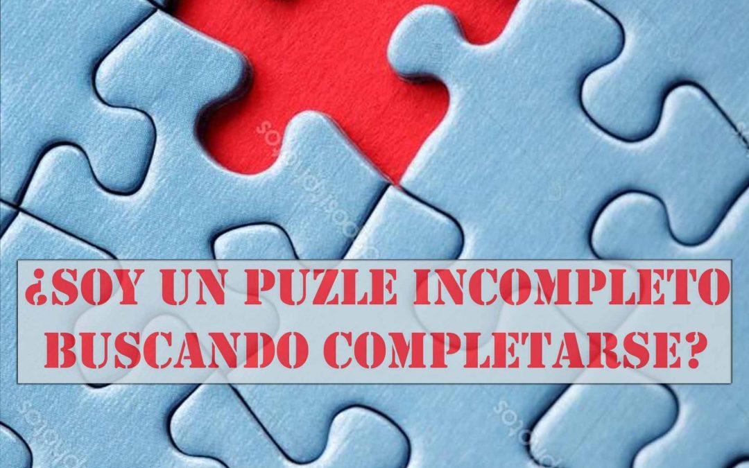 ¿Soy un puzzle incompleto buscando completarse?