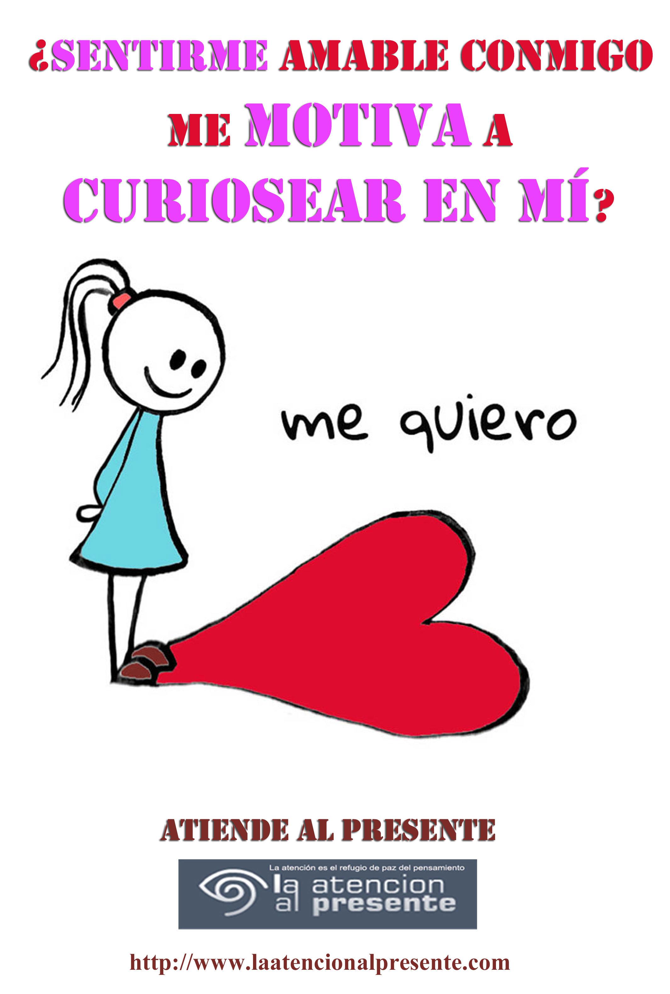 14 Esteban 14 de abril Sentirme AMABLE conmigo me MOTIVA a CURIOSEAR EN MÍ. MENOS PESO