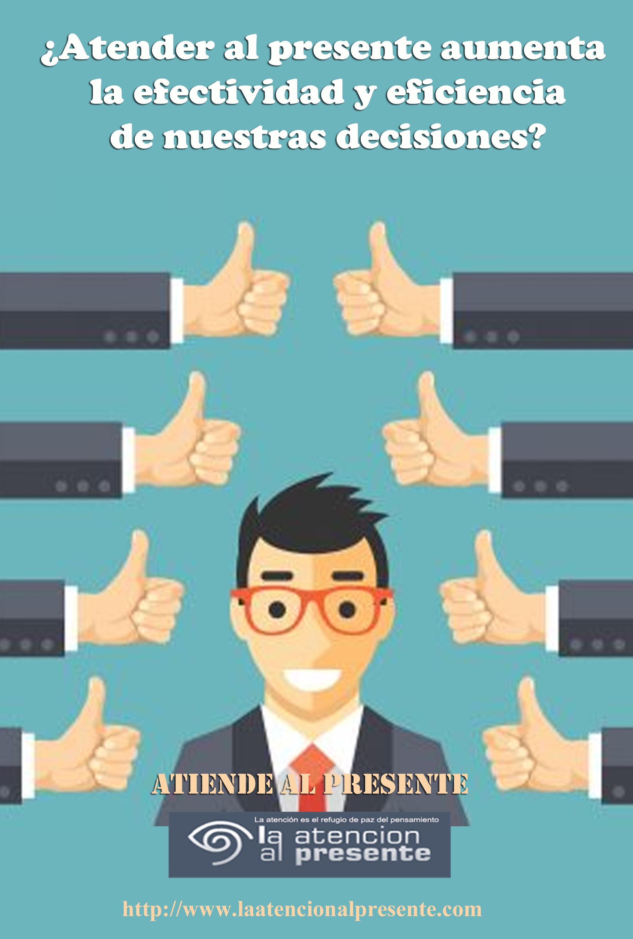27 de julio Esteban Atender al presente aumenta la efectividad y eficiencia de nuestras decisiones