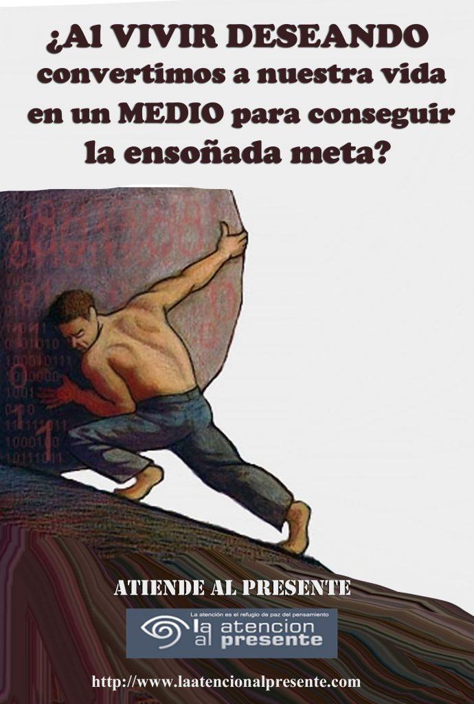 21 de setiembre Esteban Al VIVIR DESEANDO convertimos a nuestra vida en un MEDIO para conseguir la ensoñada meta min