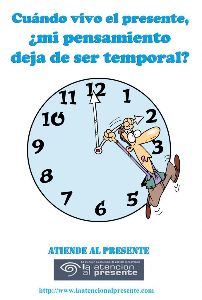 18 de octubre Esteban Esteban Cuándo vivo el presente mi pensamiento deja de ser «temporal»