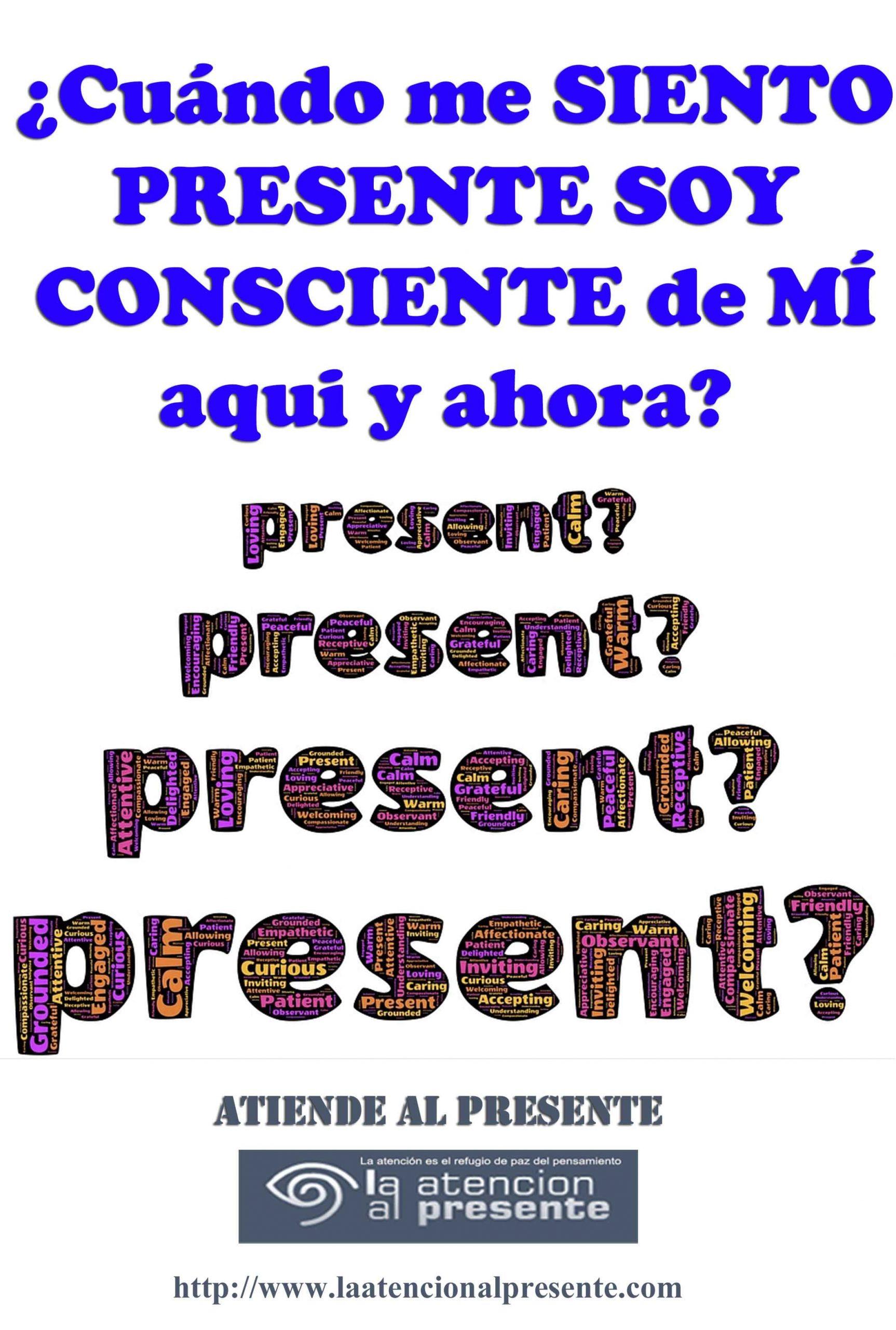4 de marzo Esteban Cuándo me SIENTO PRESENTE soy CONSCIENTE de MÍ AQUI y AHORA min scaled
