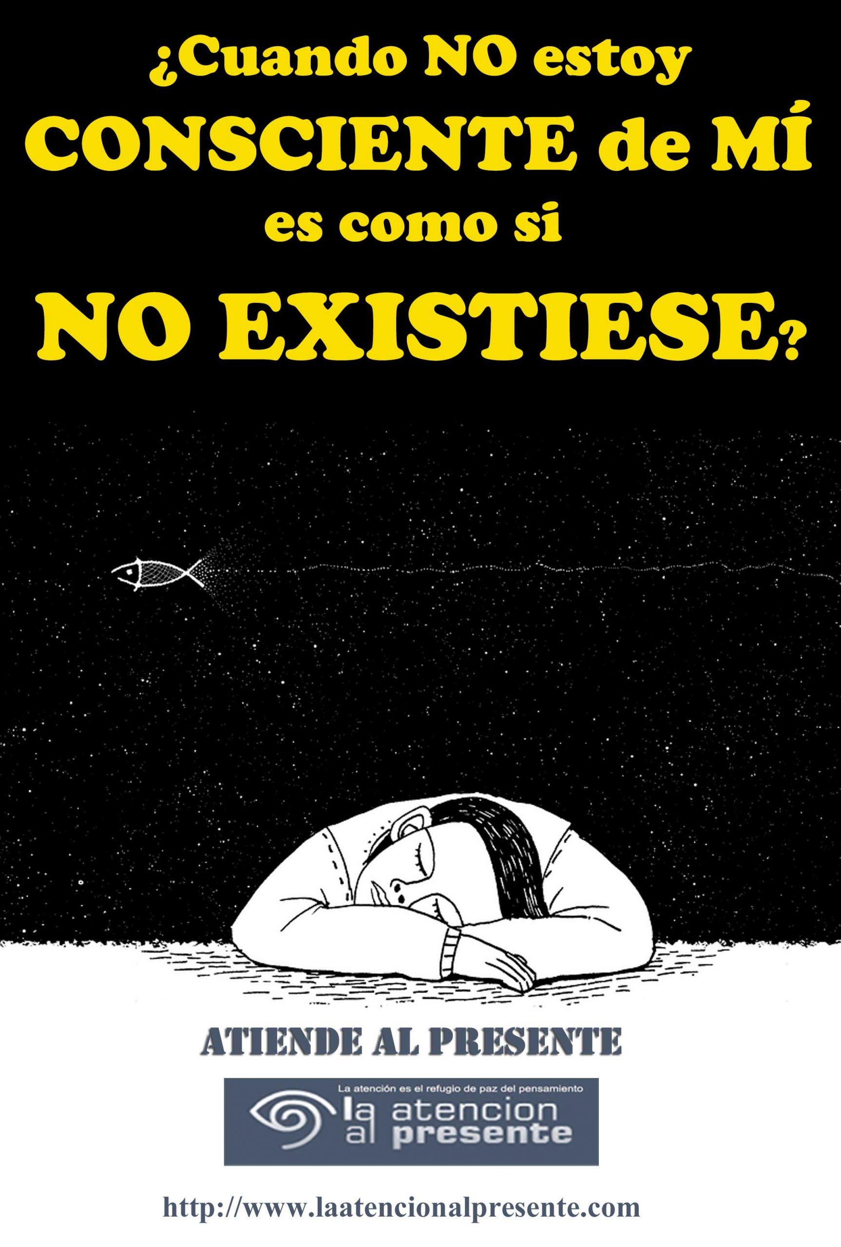 5 de marzo Esteban Cuando NO estoy CONSCIENTE de MÍ es como si NO EXISTIESE min scaled