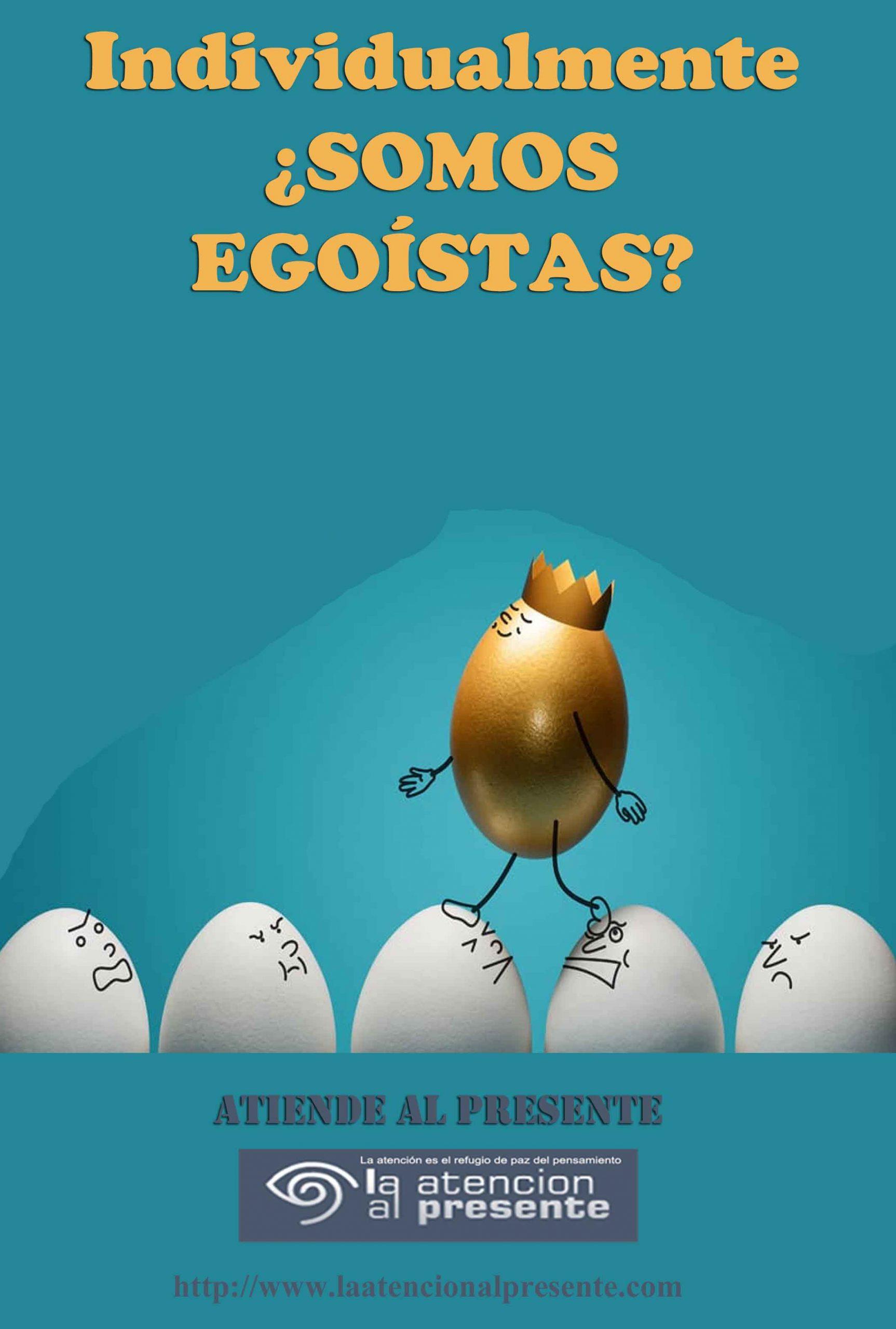 16 de Julio Esteban Individualmente SOMOS EGOISTAS min scaled