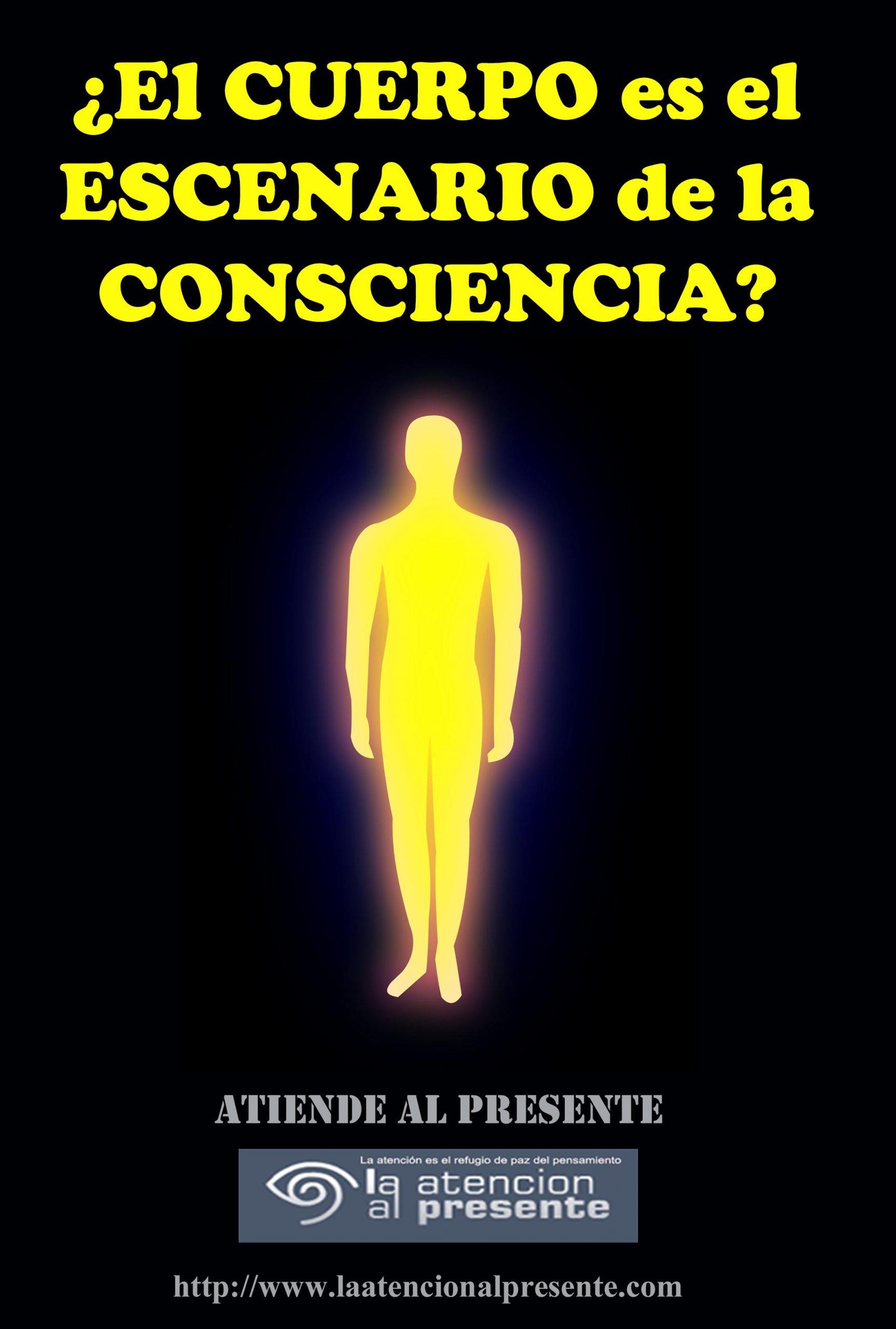18 de Noviembre Esteban El CUERPO es el ESCENARIO de la CONSCIENCIA min scaled