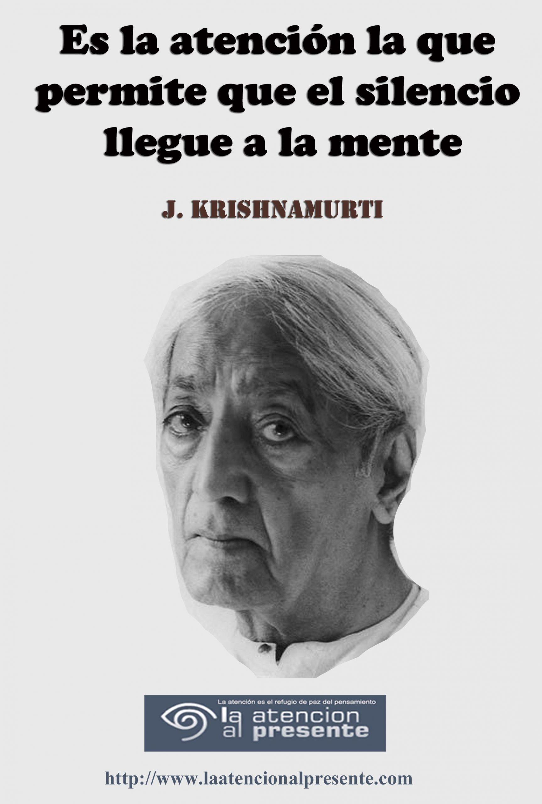 30 de Octubre JK Es la atencion la que permite que el silencio llegue a la mente Krishnamurti min scaled