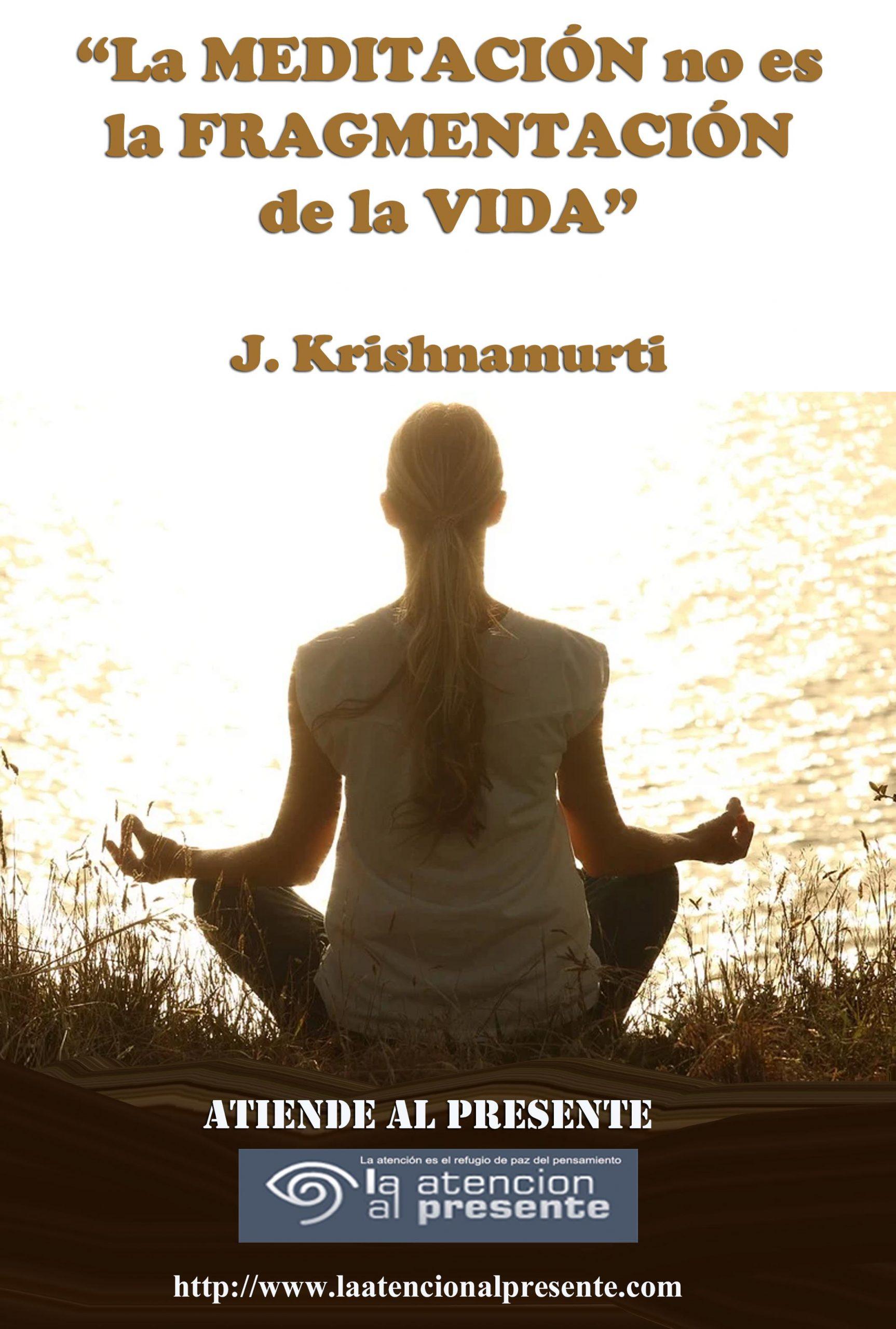 14 de Diciembre Krishnamurti La meditacion no es una fragmentacion de la vida min scaled
