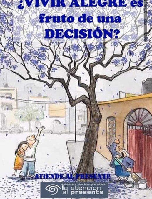 ¿VIVIR ALEGRE es fruto de una DECISIÓN?